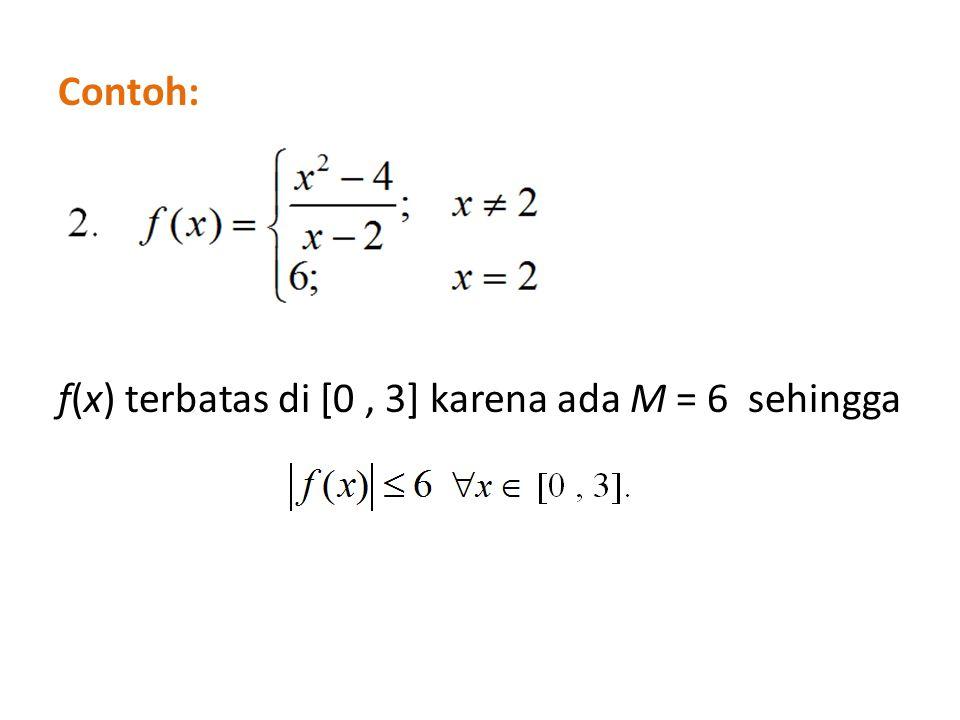 Contoh: f(x) terbatas di [0 , 3] karena ada M = 6 sehingga